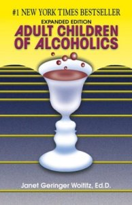 Adult Children of Alcoholics by Janet G. Woititz