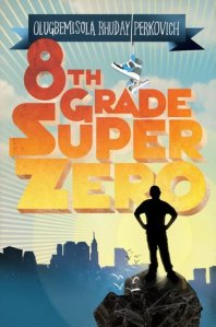 8th Grade Superzero by Olugbemisola Rhuday-Perkovich