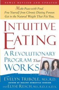 Intuitive Eating by by Evelyn Tribole and Elyse Resch