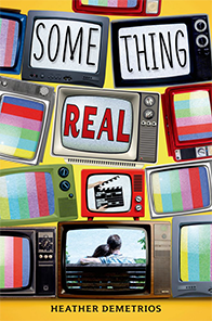 Something Real by Heather Demetrios | Reviewed at The Englishist