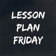 Lesson Plan Friday @ The Englishist