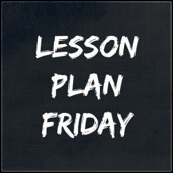 Lesson Plan Friday