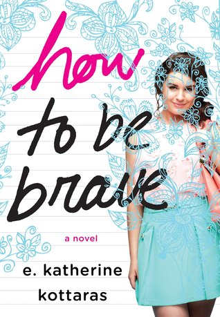 How to Be Brave by E Katherine Kottaras