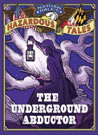 The Underground Abductor by Nathan Hale