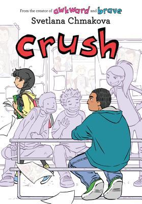 Crush by Svetlana Chmakova