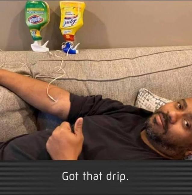 got that drip