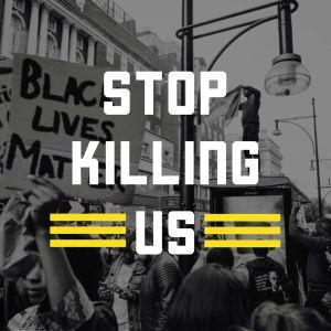 stop killing us black lives matter
